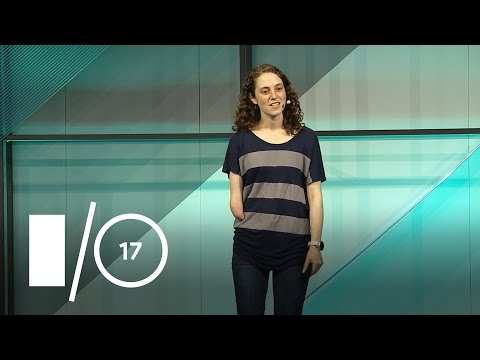 Building for Your Next Billion Users (Google I/O '17)