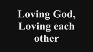 Loving God, Loving Each Other- Gaither Vocal Band Lyrics