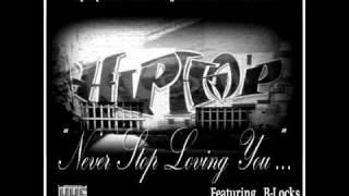 Never Stop Loving You HipHopFriends Feat B Locks EXCLUSIVE