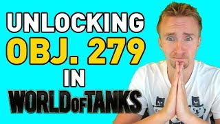 UNLOCKING THE OBJECT 279 (e) in World of Tanks!