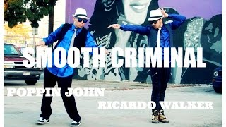 SMOOTH CRIMINAL DUBSTEP | POPPIN JOHN & RICARDO WALKER