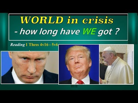 The World In Crisis: WW3 Imminent! How long have we got?