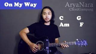 Download Chord Gampang (On My Way - Alan Walker Sabrina Farruko) by Arya Nara (Tutorial Gitar) Untuk Pemula