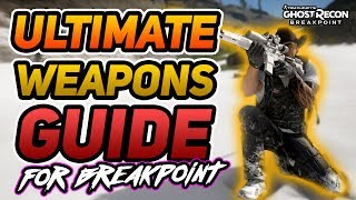 The Ultimate Ghost Recon Breakpoint Weapons Guide! (Timestamps Included)