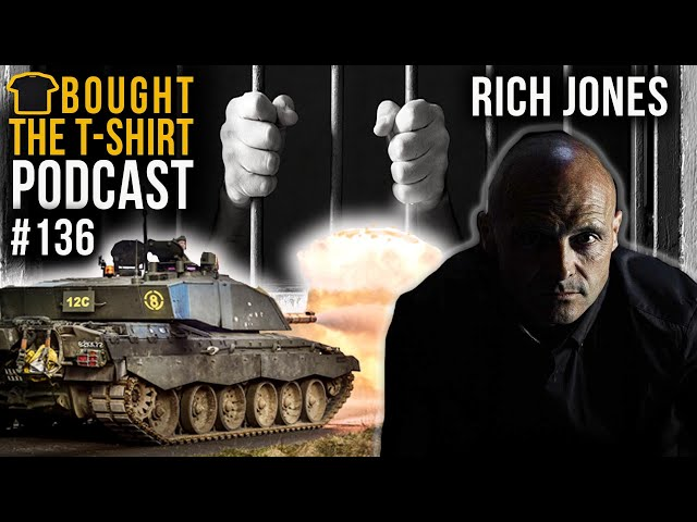 British Army To Underworld Kingpin | Rich Jones | Bought The T-Shirt Podcast #136