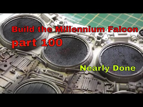 "Build the MILLENNIUM FALCON - episode 100 - ""Nearly Done"""