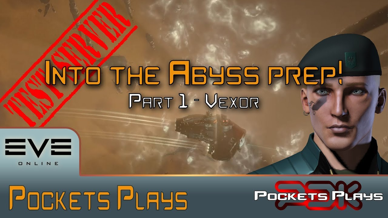 EVE Online: Preparing for Into the Abyss - Part 1 - Vexor