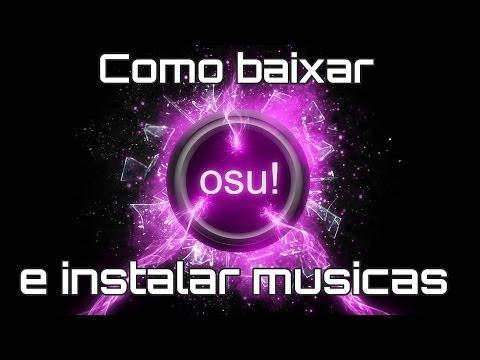 OSU! - COMO BAIXAR E INSTALAR MÚSICAS (SEM ERRO) [FULL HD] 1080p