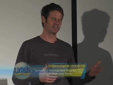Technology Management Program UCSB: Pandora, A Founder's View