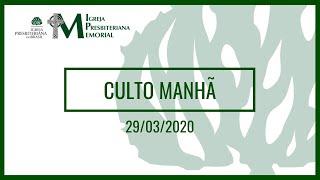 Culto Matinal: 29 de março de 2020