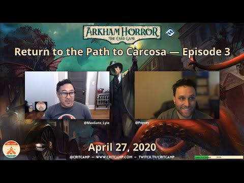 Arkham Horror: The Card Game EP3 - Carcosa Scenario 3 - Crit Camp