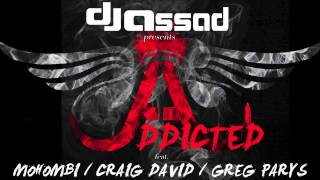 DJ Assad Addicted Feat Mohombi Craig David Greg Parys