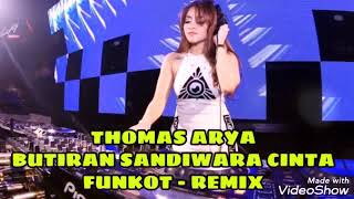 Download BUTIRAN SANDIWARA CINTA DJ REMIX-FUNKOT || THOMAS ARYA