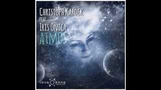 Christoph Kardek ft. Iris Onica - Atmos (Alveol remix)