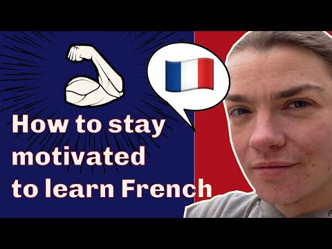 How To Stay Motivated To Learn French