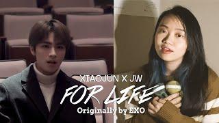 [XIAOJUN X JW] EXO - For Life English Cover