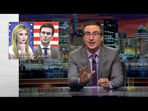 John Oliver Reveals How Frighteningly Little We Know About Ivanka Trump And Jared Kushner