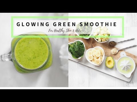 Glowing Green Smoothie Recipe- Healthy Skin & Hair