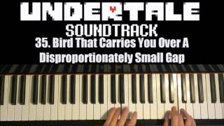 Undertale OST - 35. Bird That Carries You Over A Disproportionately Small Gap (Piano Cover)