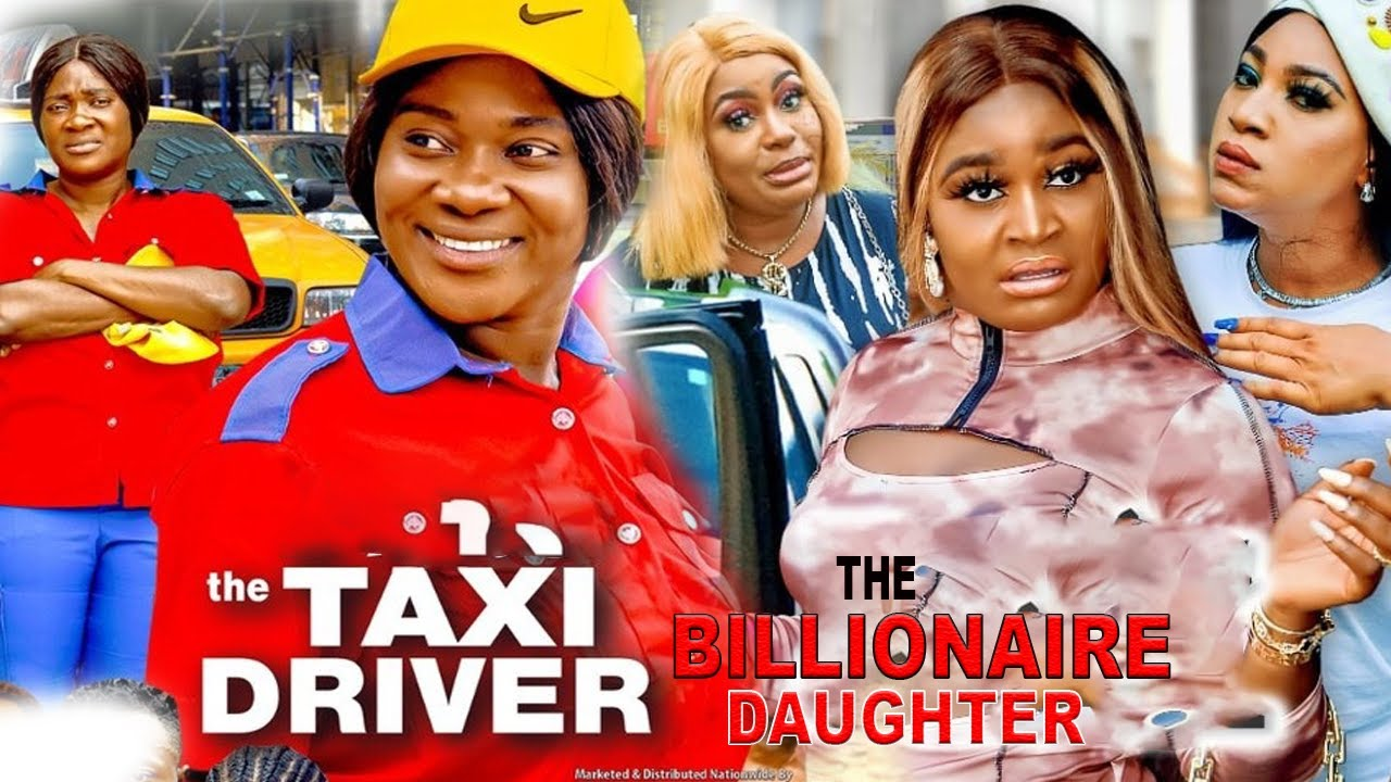 Download TAXI DRIVER AND THE BILLIONIARE DAUGHTER'S COMPLETE MOVIE - NEW MOVIE|MERCY JOHNSON|LATEST NIGERIAN