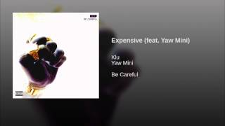 Expensive (feat. Yaw Mini)
