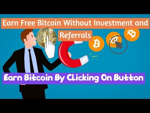 How To Earn Free Bitcoin-Earn Free Bitcoin By Clicking On Button