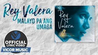 Rey Valera - Malayo Pa Ang Umaga [Official Lyric Video]