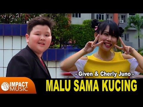 Given & Cherly Juno - Malu Sama Kucing