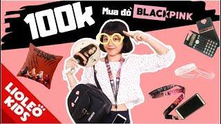 Thử thách 100k chị Lio mua đồ BLACKPINK - Bé học tiếng Anh cùng Lioleo Kids | Lioleo Kids