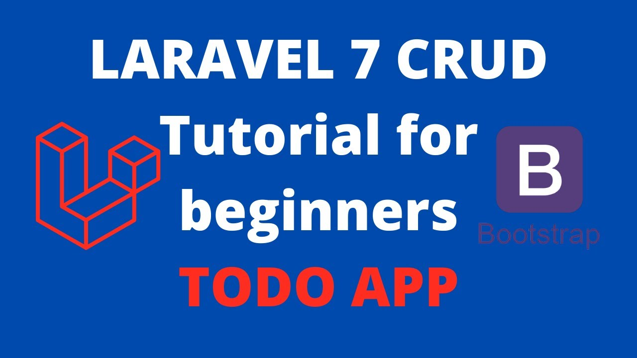 Laravel 7 tutorial for beginners - Todo App project with laravel and Bootstrap 4. Laravel CRUD app - YouTube
