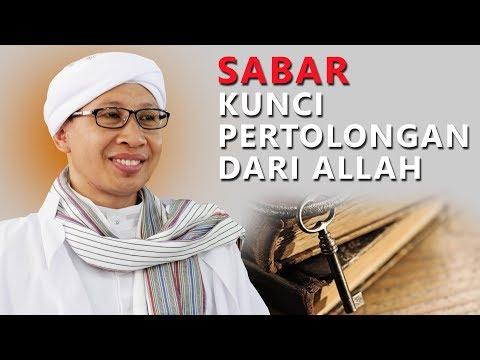 Sabar, Kunci Pertolongan Dari Allah - Hikmah Buya Yahya