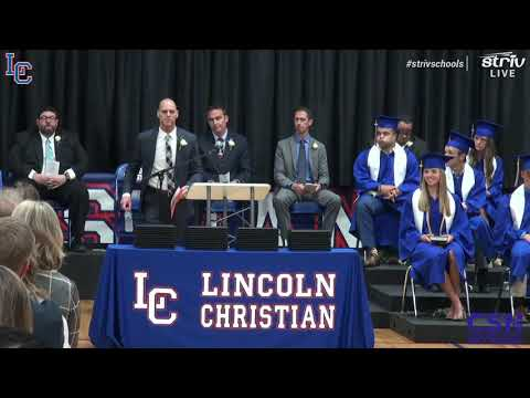 Lincoln Christian School Class of 2021 Commencement Exercises 5/16/2021
