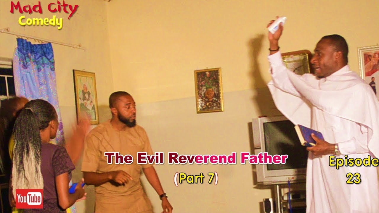 Download THE EVIL REVEREND FATHER Part 7 (Mad City Comedy) (Episode 23) Latest Nigeria Film | Trending Video