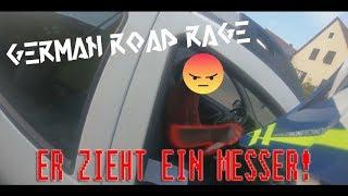 German Road Rage  #15  ER ZIEHT EIN MESSER !?