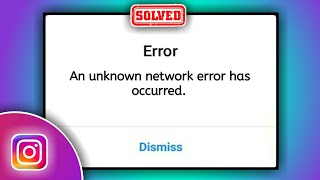 An unknown network error has occurred Instagram in Hindi | An unknown network error has occurred.