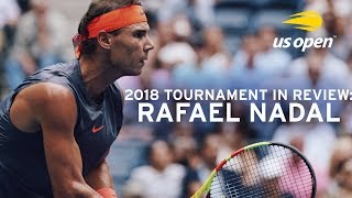 2018 US Open In Review: Rafael Nadal