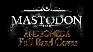 Mastodon - Andromeda Full Band Cover (Split Screen)
