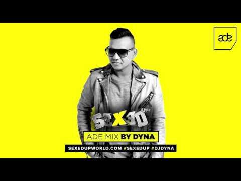 SEXEDUP #ADE MIX BY DYNA