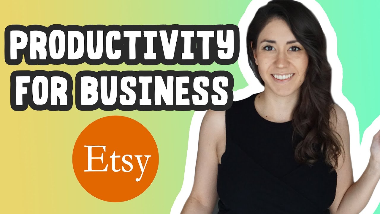 Productivity Tips for Business | Time Management for Etsy Sellers