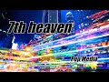 Download 7th heaven - Sing MP3 song and Music Video