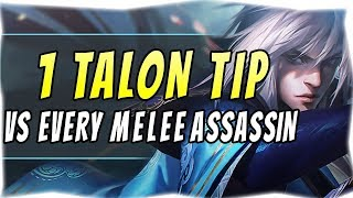 1 TALON TIP FOR EVERY MELEE MID ASSASSIN MATCHUP