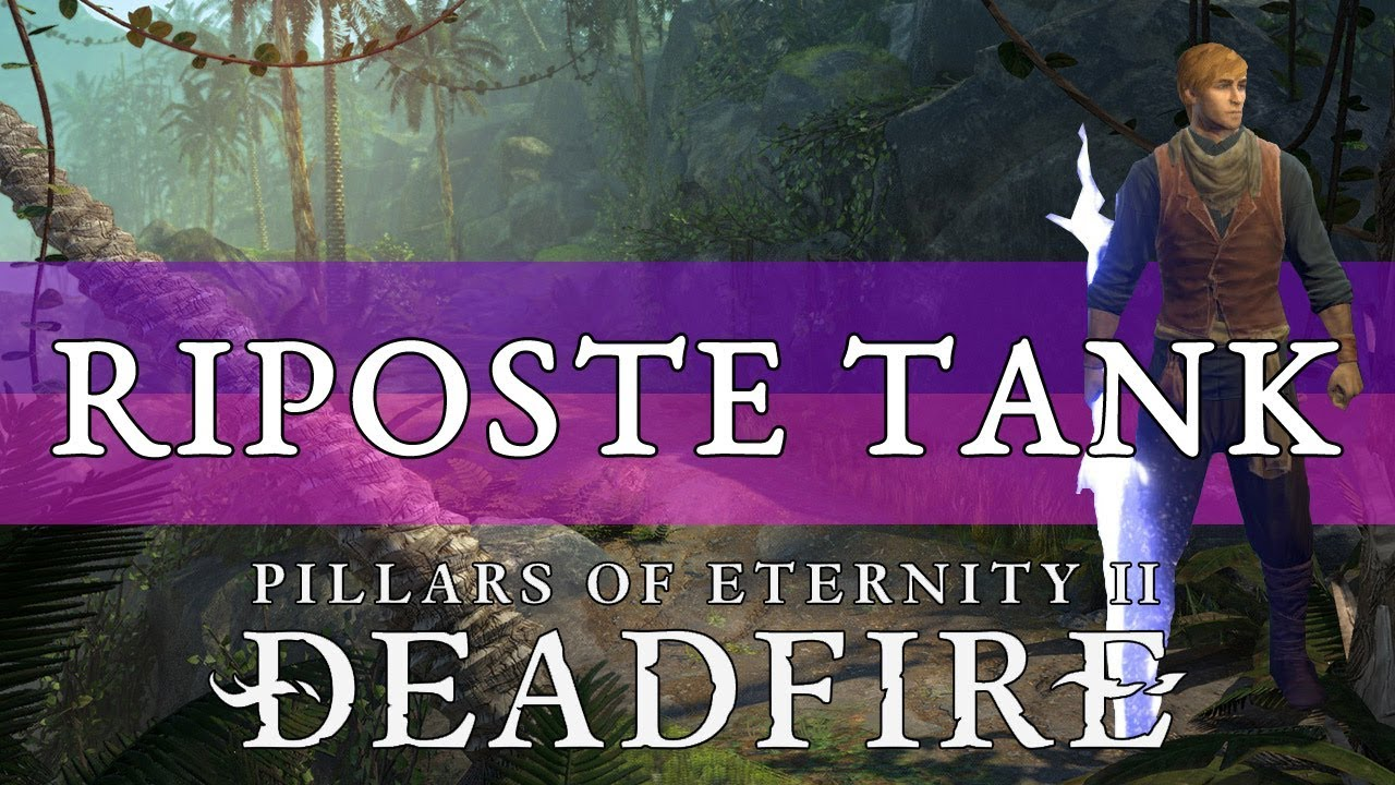 Pillars Of Eternity 2 Build Guide: Spellblade (Riposte Tank)