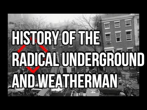 Days of Rage! What was the Underground and Who were the Weatherman