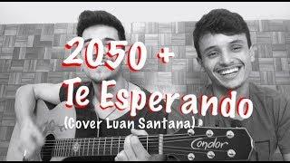 Baixar 2050 + Te Esperando -  Hugo Rocha e Adriano Ferreira (cover Luan Santana)