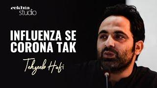 Tehzeeb Hafi Ki Ek Nazm | Influenza Se Corona Tak | Rekhta Studio