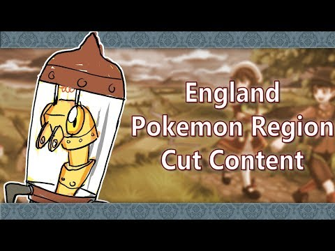 What If England Was A Pokemon Region - Cut Content and Ideas