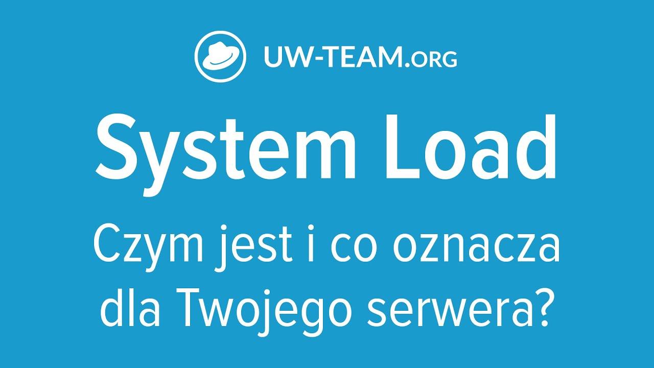System Load - Czym jest i co oznacza dla Twojego serwera? | Teoria Administracji Serwerami