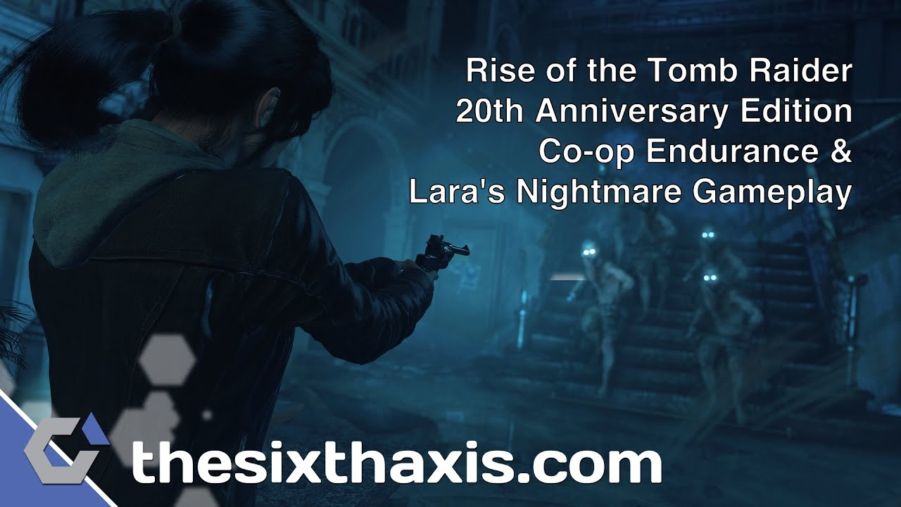 Suriviving Rise Of The Tomb Raider S 20th Anniversary Co Op Endurance Nightmare Modes Youtube