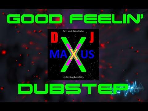 Good Feelin' Aka Levels Dubstep Remix