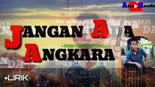 Jangan Ada Angkara (Nicky Astria) || Iyan Harefa (cover)